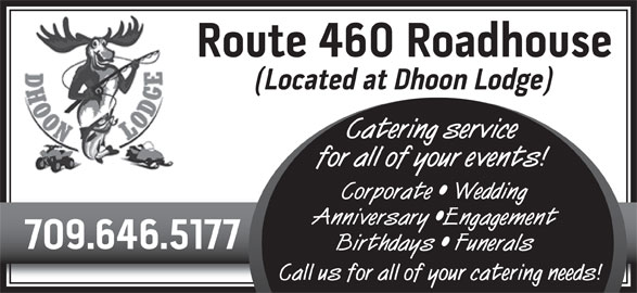 Dhoon Lodge and Pet Resort (709-646-5177) - Display Ad - Catering service for all of your events! Corporate   Wedding Anniversary  Engagement Birthdays   Funerals Call us for all of your catering needs!