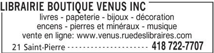 Librairie Boutique Vénus Inc (418-722-7707) - Annonce illustrée======= - LIBRAIRIE BOUTIQUE VENUS INC livres - papeterie - bijoux - décoration encens - pierres et minéraux - musique vente en ligne: www.venus.ruedeslibraires.com --------------------- 418 722-7707 21 Saint-Pierre