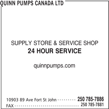 Quinn Pumps Canada Ltd (250-785-7886) - Annonce illustrée======= - SUPPLY STORE & SERVICE SHOP 24 HOUR SERVICE quinnpumps.com --------- 250 785-7886 10903 89 Ave Fort St John 250 785-7881 -------------------------------- FAX QUINN PUMPS CANADA LTD
