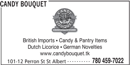 Candy Bouquet (780-459-7022) - Display Ad - CANDY BOUQUET British Imports   Candy & Pantry Items Dutch Licorice   German Novelties www.candybouquet.tk ---------- 780 459-7022 101-12 Perron St St Albert CANDY BOUQUET British Imports   Candy & Pantry Items Dutch Licorice   German Novelties www.candybouquet.tk ---------- 780 459-7022 101-12 Perron St St Albert
