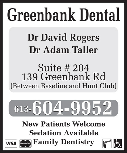 Greenbank Dental (613-596-1272) - Display Ad - 613- 604-9952 New Patients Welcome Sedation Available Family Dentistry Greenbank Dental Dr David Rogers Dr Adam Taller Suite # 204 139 Greenbank Rd (Between Baseline and Hunt Club)