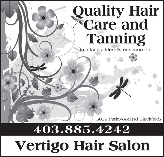 Vertigo Hair Salon (403-885-4242) - Display Ad - Quality Hair Care and Tanning in a family friendly environment 5039 Parkwood Rd Blackfalds 403.885.4242 Vertigo Hair Salon