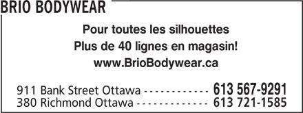 Brio Bodywear (613-567-9291) - Annonce illustrée======= - BRIO BODYWEAR Pour toutes les silhouettes Plus de 40 lignes en magasin! www.BrioBodywear.ca 911 Bank Street Ottawa ------------ 613 567-9291 380 Richmond Ottawa ------------- 613 721-1585