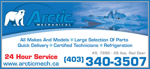 Arctic Mechanical (403-340-3507) - Display Ad - All Makes And Models  Large Selection Of Parts Quick Delivery  Certified Technicians  Refrigeration #9, 7896 - 49 Ave, Red Deer 24 Hour Service (403) www.arcticmech.ca 340-3507