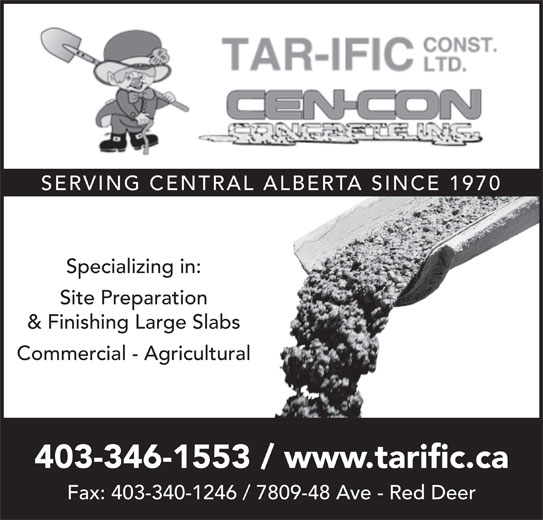 Cen-Con Concrete Inc (403-346-1553) - Annonce illustrée======= - SERVING CENTRAL ALBERTA SINCE 1970 Specializing in: Site Preparation & Finishing Large Slabs 403-346-1553 / www.tarific.ca Fax: 403-340-1246 / 7809-48 Ave - Red Deer Commercial - Agricultural