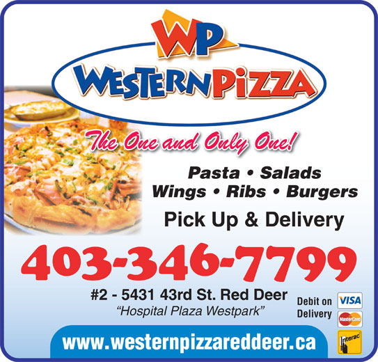 Western Pizza (403-346-7799) - Display Ad - Pasta   Salads The One and Only One! 403-346-7799 Wings   Ribs   Burgers Pick Up & Delivery #2 - 5431 43rd St. Red Deer Debit on Hospital Plaza Westpark Delivery www.westernpizzareddeer.ca