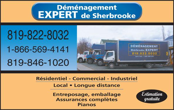 Déménagement Expert de Sherbrooke (819-822-8032) - Annonce illustrée======= - Déménagement EXPERT de Sherbrooke 819-846-1020 Résidentiel - Commercial - Industriel Local   Longue distance Estimation Entreposage, emballage gratuite Assurances complètes Pianos