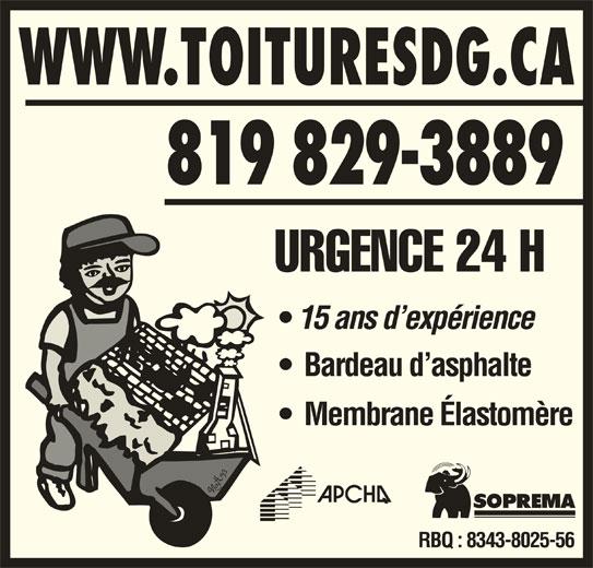 Toitures D G Enr (819-829-3889) - Annonce illustrée======= - WWW.TOITURESDG.CA 819 829-3889 URGENCE 24 H 15 ans d expérience Bardeau d asphalte Membrane Élastomère RBQ : 8343-8025-56