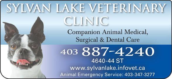 Sylvan Lake Veterinary Clinic (403-887-4240) - Annonce illustrée======= - Sylvan Lake Veterinary Clinic Companion Animal Medical,Companion Animal Medical, Surgical & Dental CareSurgical & Dental Care 403 887-4240 4640-44 ST www.sylvanlake.infovet.casyw.lvanlake.infov Animal Emergency Service: 403-347-3277Animal Emergency Service: 403-347-3277