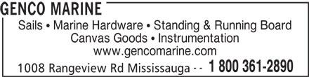 Genco Marine (905-278-2891) - Display Ad - GENCO MARINE Sails   Marine Hardware   Standing & Running Board Canvas Goods   Instrumentation www.gencomarine.com -- 1 800 361-2890 1008 Rangeview Rd Mississauga
