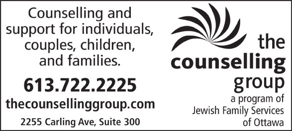 The Counselling Group (613-722-2225) - Annonce illustrée======= - Counselling and support for individuals, couples, children, and families. 613.722.2225 a program of thecounsellinggroup.com Jewish Family Services 2255 Carling Ave, Suite 300 of Ottawa