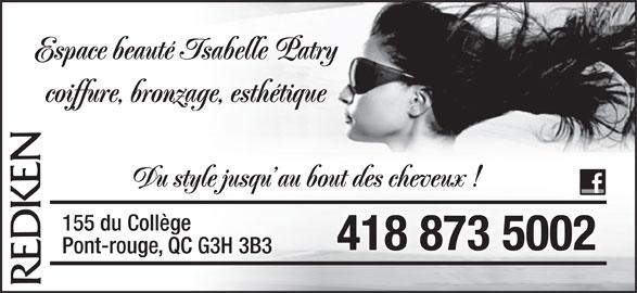 Espace Beauté Isabelle Patry - Coiffure, Bronzage, Ésthétique (418-873-5002) - Annonce illustrée======= - Espace beauté Isabelle Patry coiffure, bronzage, esthétique Du style jusqu au bout des cheveux ! 155 du Collège 418 873 5002 Pont-rouge, QC G3H 3B3