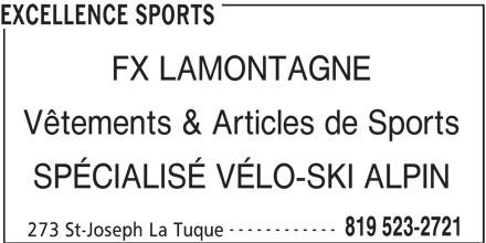 Excellence Sports (819-523-2721) - Annonce illustrée======= - EXCELLENCE SPORTS FX LAMONTAGNE Vêtements & Articles de Sports SPÉCIALISÉ VÉLO-SKI ALPIN ------------ 819 523-2721 273 St-Joseph La Tuque