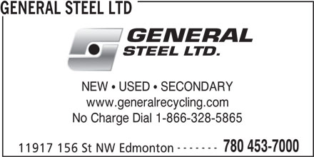 General Steel Ltd (780-453-7000) - Display Ad - NEW   USED   SECONDARY www.generalrecycling.com No Charge Dial 1-866-328-5865 ------- 780 453-7000 11917 156 St NW Edmonton GENERAL STEEL LTD