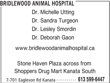 Bridlewood Animal Hospital (613-599-6447) - Annonce illustrée======= - ---------- 613 599-6447 7-701 Eagleson Rd Kanata BRIDLEWOOD ANIMAL HOSPITAL Dr. Michelle Utting Dr. Sandra Turgeon Dr. Lesley Smordin Dr. Deborah Gaon www.bridlewoodanimalhospital.ca Stone Haven Plaza across from Shoppers Drug Mart Kanata South