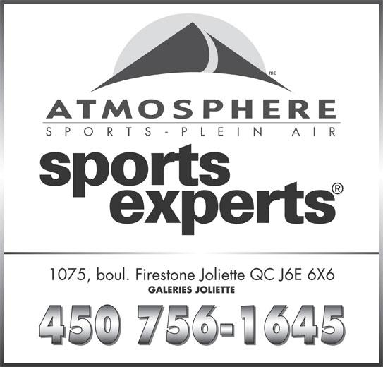Sports Experts - Atmosphere (450-756-1645) - Annonce illustrée======= - mc S   P    O    R    T    S    -    P    L    E    I    N         A    I    R 1075, boul. Firestone Joliette QC J6E 6X6 GALERIES JOLIETTE
