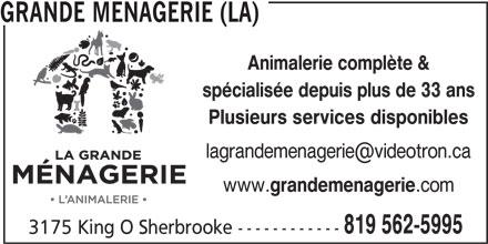 Grande Ménagerie (La) (819-562-5995) - Annonce illustrée======= - GRANDE MENAGERIE (LA) Animalerie complète & spécialisée depuis plus de 33 ans Plusieurs services disponibles www. grandemenagerie .com 819 562-5995 3175 King O Sherbrooke ------------