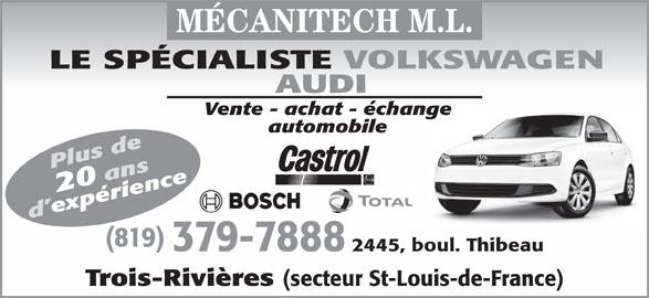 Mécanitech M L (819-379-7888) - Annonce illustrée======= - LE SPÉCIALISTE VOLKSWAGEN AUDI Vente - achat - échange automobile Plus de20 ans d expérience (819) 379-7888 2445, boul. Thibeau Trois-Rivières (secteur St-Louis-de-France) MÉCANITECH M.L.