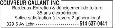 Couvreur Gallant Inc (514-637-0441) - Annonce illustrée======= - COUVREUR GALLANT INC Bardeaux-Entretien & déneigement de toiture 35 ans d'expérience Solide satisfaction à travers 2 générations! 514 637-0441 329 6 Av Lchn ---------------------