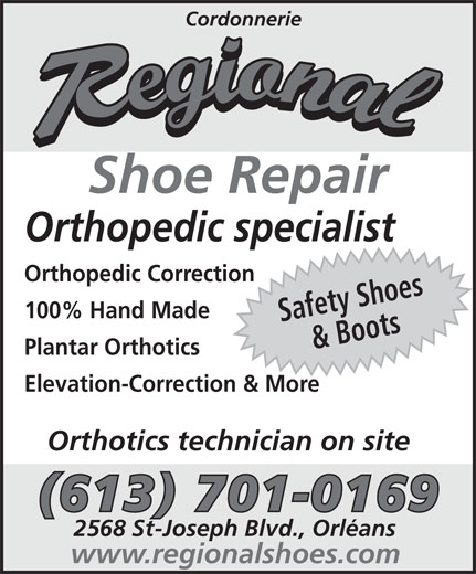 Cordonnerie Régional (613-824-3325) - Display Ad - Cordonnerie Shoe Repair Orthopedic specialist Orthopedic Correction 100% Hand Made Safety Shoes& Boots Plantar Orthotics Elevation-Correction & More Orthotics technician on site (613) 701-0169 2568 St-Joseph Blvd., Orléans www.regionalshoes.com