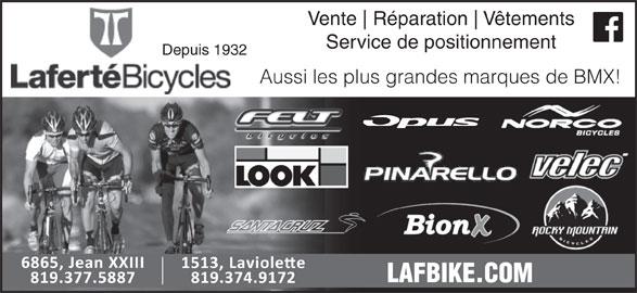 Laferté Bicycles (819-374-9172) - Annonce illustrée======= - Vente Réparation Vêtements Service de positionnement Depuis 1932 Aussi les plus grandes marques de BMX! LAFBIKE.COM