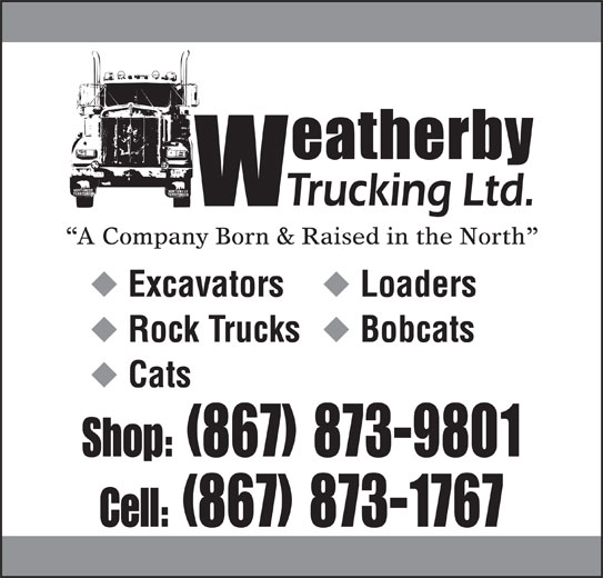 Weatherby Trucking Ltd (867-873-1767) - Annonce illustrée======= -