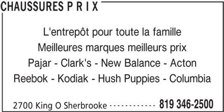 Chaussures P R I X (819-346-2500) - Annonce illustrée======= - Meilleures marques meilleurs prix Pajar - Clark's - New Balance - Acton Reebok - Kodiak - Hush Puppies - Columbia ------------ 819 346-2500 2700 King O Sherbrooke CHAUSSURES P R I X L'entrepôt pour toute la famille