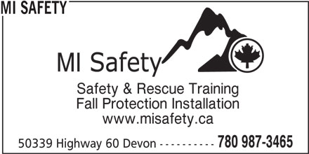 MI Safety Inc (780-987-3465) - Display Ad - MI SAFETY Safety & Rescue Training Fall Protection Installation www.misafety.ca 780 987-3465 50339 Highway 60 Devon ----------