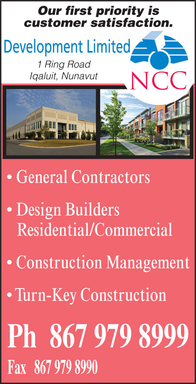 NCC Development Limited (867-979-8999) - Display Ad - Our first priority is customer satisfaction. Development Limited 1 Ring Road Iqaluit, Nunavut NC General Contractors Design Builders Residential/Commercial Construction Management Turn-Key Construction
