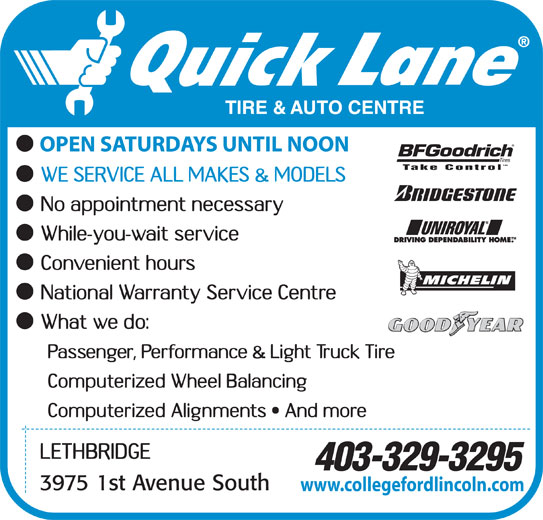 Quick Lane (403-329-3295) - Display Ad - OPEN SATURDAYS UNTIL NOON tm Take Control 403-329-3295 www.collegefordlincoln.com