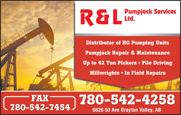 R & L Pumpjack Services Ltd (780-542-4258) - Display Ad - Distributor of HG Pumping Units Pumpjack Repair & Maintenance Up to 42 Ton Pickers   Pile Driving Millwrights   In Field Repairs FAX 780-542-4258 780-542-7454 6626 50 Ave Drayton Valley, AB