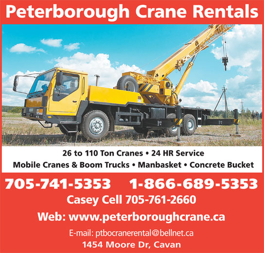 Peterborough Crane Rental (705-741-5353) - Display Ad - Peterborough Crane Rentals 26 to 110 Ton Cranes   24 HR Service Mobile Cranes & Boom Trucks   Manbasket   Concrete Bucket 705-741-5353   1-866-689-5353 Casey Cell 705-761-2660 Web: www.peterboroughcrane.ca 1454 Moore Dr, Cavan