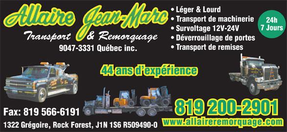 Jean-Marc Allaire Transport Et Remorquage Lourd Et Léger (819-348-4848) - Annonce illustrée======= - Léger & Lourd Transport de machinerie 24h 7 Jours Survoltage 12V-24V Transport    & Remorquage Déverrouillage de portes Transport de remises 9047-3331 Québec inc. 44 ans d expérience 819 200-2901 Fax: 819 566-6191 www.allaireremorquage.com 1322 Grégoire, Rock Forest, J1N 1S6 R509490-0