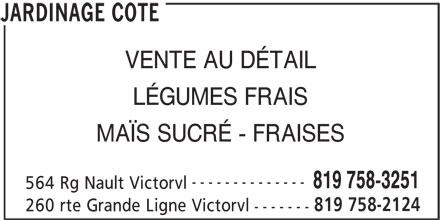 Jardinage Côté (819-758-3251) - Annonce illustrée======= - LÉGUMES FRAIS VENTE AU DÉTAIL MAÏS SUCRÉ - FRAISES -------------- 819 758-3251 564 Rg Nault Victorvl 819 758-2124 260 rte Grande Ligne Victorvl ------- JARDINAGE COTE