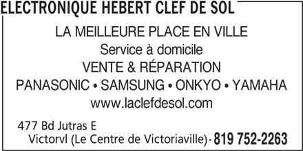 Electronique Hébert Clef De Sol (819-752-2263) - Annonce illustrée======= - ELECTRONIQUE HEBERT CLEF DE SOL LA MEILLEURE PLACE EN VILLE Service à domicile VENTE & RÉPARATION PANASONIC   SAMSUNG   ONKYO   YAMAHA www.laclefdesol.com 477 Bd Jutras E Victorvl (Le Centre de Victoriaville)- 819 752-2263
