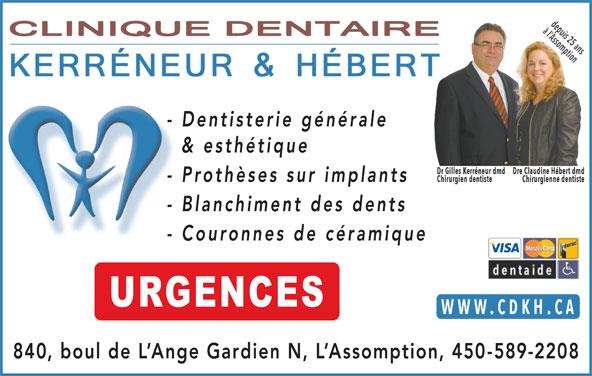 A La Clinique Dentaire Kérreneur Et Hébert (450-589-2208) - Annonce illustrée======= - 840, boul de L Ange Gardien N, L Assomption, 450-589-220 - Prothèses sur implants & esthétique - Dentisterie générale - Blanchiment des dents - Couronnes de céramique