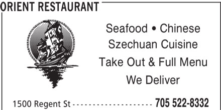 Orient Restaurant (705-522-8332) - Display Ad - ORIENT RESTAURANT Seafood Chinese Szechuan Cuisine Take Out & Full Menu We Deliver 1500 Regent St-------------------- 705 522-8332