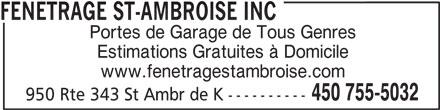 Fenêtrage St-Ambroise Inc (450-755-5032) - Annonce illustrée======= - FENETRAGE ST-AMBROISE INC Portes de Garage de Tous Genres Estimations Gratuites à Domicile www.fenetragestambroise.com 450 755-5032 950 Rte 343 St Ambr de K ----------
