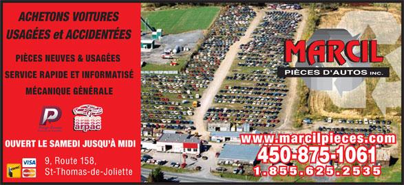 Marcil Pièces D'Autos Inc (450-753-9633) - Annonce illustrée======= - ACHETONS VOITURES USAGÉES et ACCIDENTÉES PIÈCES NEUVES & USAGÉES SERVICE RAPIDE ET INFORMATISÉ MÉCANIQUE GÉNÉRALE www.marcilpieces.com OUVERT LE SAMEDI JUSQU À MIDI 450-875-1061 9, Route 158, 1.855.625.2535 St-Thomas-de-Joliette