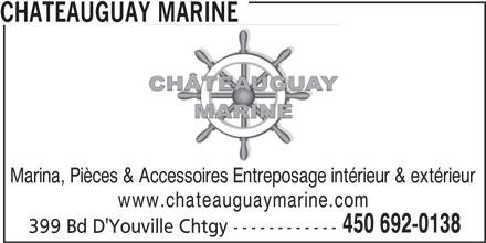 Chateauguay Marine (450-692-0138) - Annonce illustrée======= - CHATEAUGUAY MARINE Marina, Pièces & Accessoires Entreposage intérieur & extérieur www.chateauguaymarine.com 450 692-0138 399 Bd D'Youville Chtgy ------------