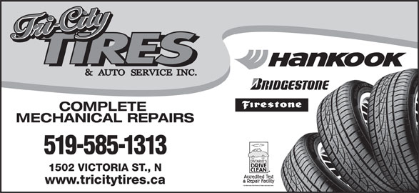Tri-City Tire And Auto (519-585-1313) - Display Ad - www.tricitytires.ca COMPLETE MECHANICAL REPAIRS 519-585-1313 1502 VICTORIA ST., N