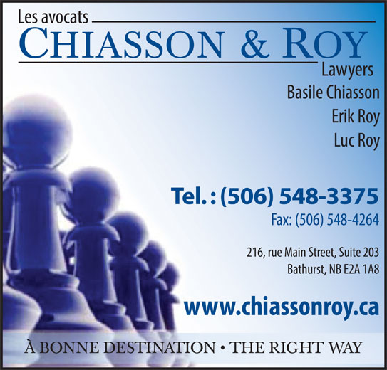 Chiasson & Roy Avocats (506-548-3375) - Annonce illustrée======= - CHIASSON & ROY À BONNE DESTINATION   THE RIGHT WAY