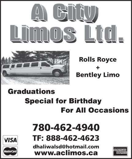 A City Limos Ltd (780-462-4940) - Display Ad - Rolls Royce Bentley Limo Graduations Special for Birthday For All Occasions 780-462-4940 TF: 888-462-4623 www.aclimos.ca