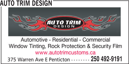 Auto Trim Design (250-492-9191) - Display Ad - AUTO TRIM DESIGN Automotive - Residential - Commercial Window Tinting, Rock Protection & Security Film www.autotrimcustoms.ca 250 492-9191 375 Warren Ave E Penticton -------- AUTO TRIM DESIGN