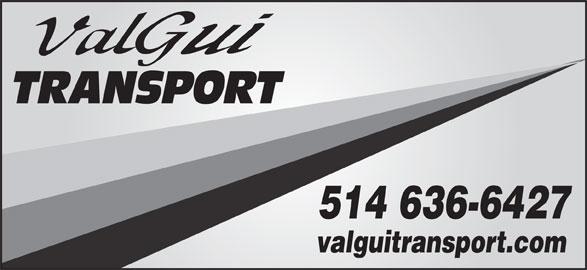 Valgui Transport Inc (514-636-6440) - Display Ad - 514 636-6427 valguitransport.com 514 636-6427 valguitransport.com