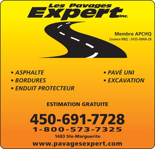 Les Pavages Expert Inc (450-691-7728) - Annonce illustrée======= - Membre APCHQ Licence RBQ : 2435-0068-28 ASPHALTE    PAVÉ UNI BORDURES    EXCAVATION ENDUIT PROTECTEUR ESTIMATION GRATUITE 450-691-7728 1-800-573-7325 1483 Ste-Marguerite www.pavagesexpert.com
