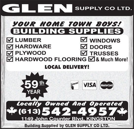 Glen Supply Co Ltd (613-542-4957) - Display Ad - th 59 (613) 542-4957 1149 John Counter Blvd, KINGSTON Building Supplied by GLEN SUPPLY CO LTD. LOCAL DELIVERY!