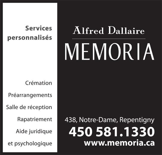 Alfred Dallaire Memoria (450-581-1330) - Annonce illustrée======= - Préarrangements Salle de réception Rapatriement 438, Notre-Dame, Repentigny Aide juridique 450 581.1330 et psychologique personnalisés Crémation Services