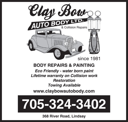 Clay Bow Auto Body (705-324-3402) - Display Ad - & Collision Repairs since 1981 www.claybowautobody.com 705-324-3402 368 River Road, Lindsay