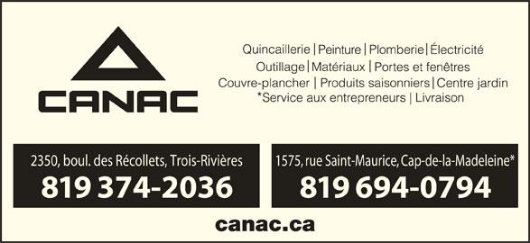 Canac (819-374-2036) - Annonce illustrée======= - 2350, boul. des Récollets, Trois-Rivières 1575, rue Saint-Maurice, Cap-de-la-Madeleine* 819 374-2036 819 694-0794